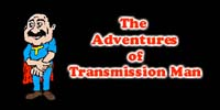 The Adventures of Transmission Man